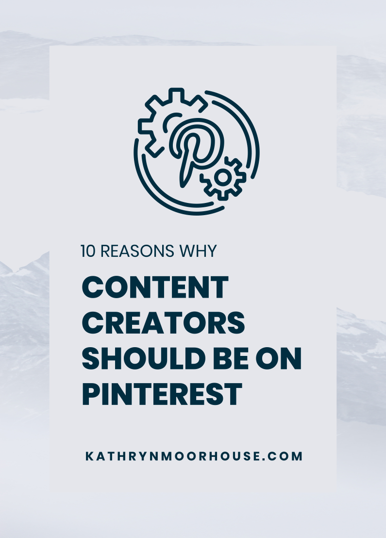 10 reasons why content creators should be on Pinterest by Pinterest Expert, Kathryn Moorhouse. As a content creator your goal is to increase your sales, grow your email list, book new clients and scale your business using online marketing. But how do you know if Pinterest marketing is the right choice for your business? Get the answers here. #pinterestmarketing #pinteresteducator #contentcreator