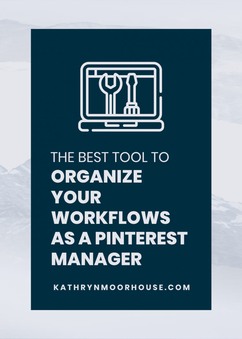 As a Pinterest Manager organizing and managing your pinterest management workflow is essential for productivity and time management. Here is the best tool to organize your Pinterest manager workflow