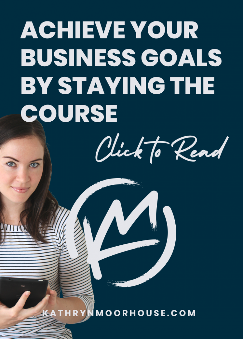 Achieve your business goals by staying the course