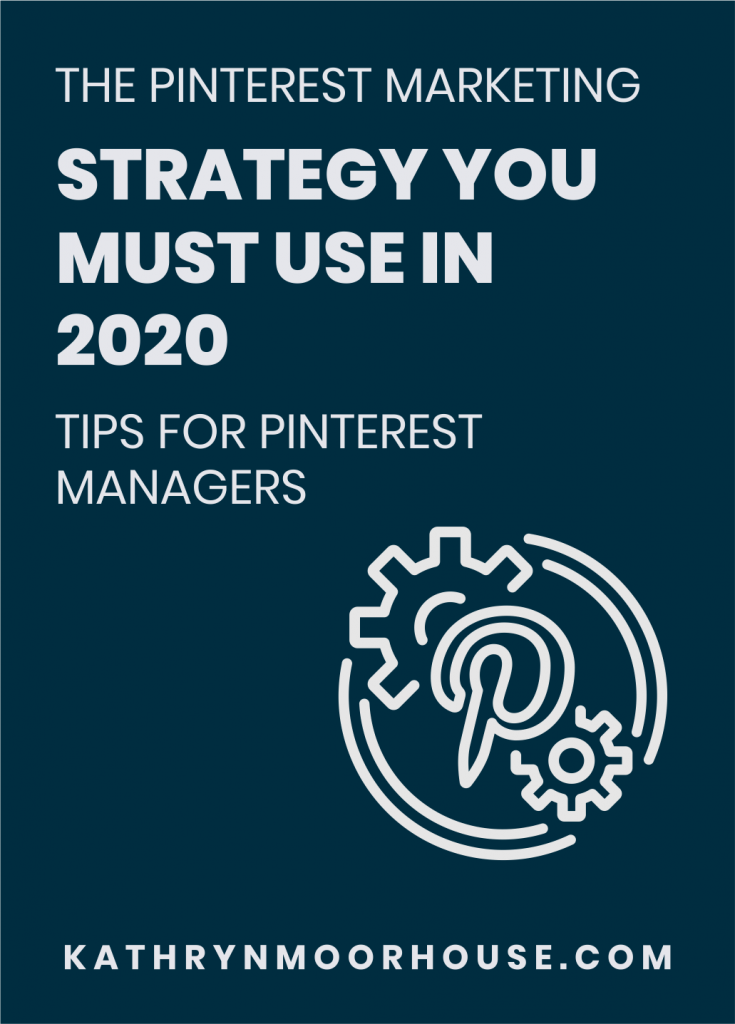 The Pinterest marketing strategy you must use in 2020 tips for Pinterest managers