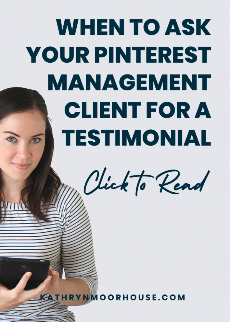 When to ask for a Pinterest Management testimonial