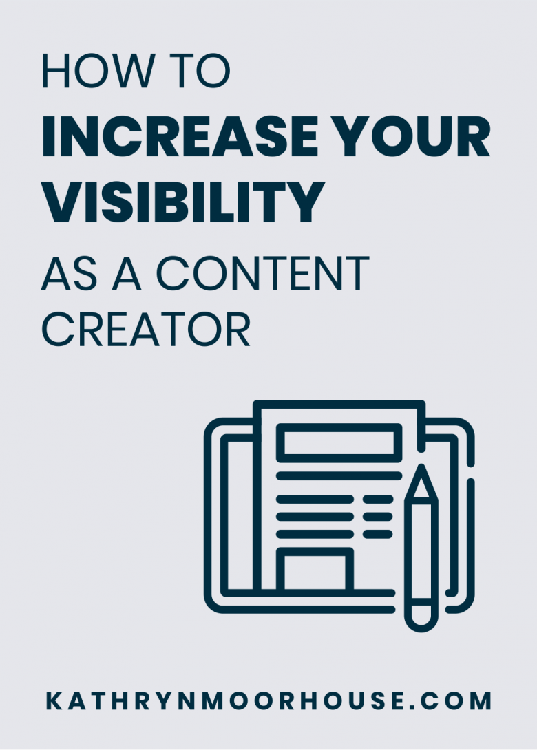 HOW TO INCREASE YOUR VISIBILITY AS A CONTENT CREATOR